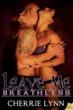 Samhain Publishing's ebook LEAVE ME BREATHLESS by Cherrie Lynn hits...