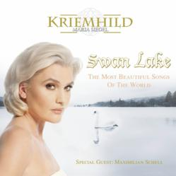 Swan Lake: The Most Beautiful Songs in the World by Kriemhild Maria Siegel