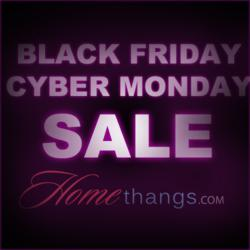 Black Friday and Cyber Monday Sale at HomeThangs.com - The Home Improvement Super Store