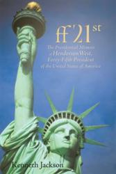 """ff21st:  The Presidential Memoir of Henderson West, 45th President of the United States of America"""