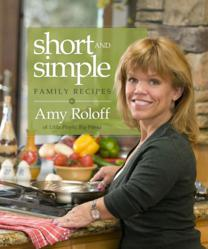 Short and Simple Family Recipes by Amy Roloff