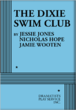 The Dixie Swim Club, by Jessie Jones, Nicholas Hope and Jamie Wooten