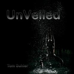 UnVeiled by Tom Suhler