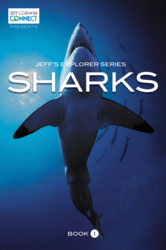 Jeff's Explorer Series: SHARKS