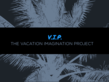 New V.I.P. Vacation Imagination Project Offers Members Over 75,000 4-5...