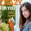 "YouTube Sensation Jolie Montlick Releases Her New Single ""Crazy For..."