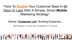HOW TO DOUBLE YOUR CUSTOMER BASE IN 60 DAYS OR LESS WITH A SIMPLE, SMART MOBILE MARKETINNG STRATEGY