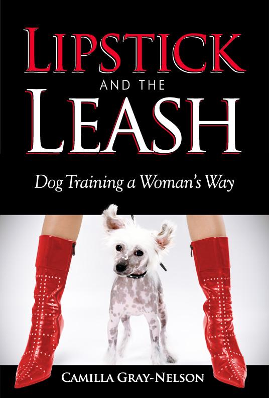 lipstick and the leash  dog training a woman u0026 39 s way named