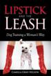 LIPSTICK AND THE LEASH: Dog Training a Woman's Way Named Best Book...