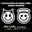 A Text Message from Santa Can Change a Child's Attitude or Mood...