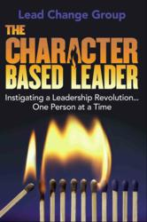 New book by the Lead Change Group about character and leadership