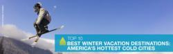 Livability.com Names the Top 10 Best Winter Vacation Destinations: America's Hottest Cold Cities
