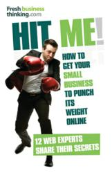 Front cover image of Hit Me! How to Get Your Small Business to Punch Its Weight Online