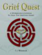 "Grief Quest is a modern-day ""pilgrimage of the heart"" for the bereaved who've lost a loved one"