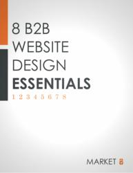 Eight B2B Website Design Essentials