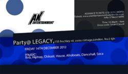 Ak Entertainment Party on Friday 14th December 2012 at Legacy nightclub, swiss cottage, London, Nw3 6jh. london nightclubs friday.