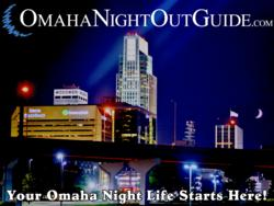 OmahaNightOutGuide.com: Your Omaha Night Life Starts Here!