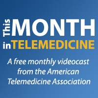 "ATA's ""This Month in Telemedicine"" videocast provides news and policy updates for professionals in the fields of telemedicine, telehealth and mHealth."