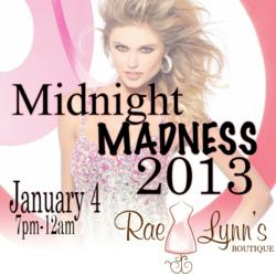 RaeLynn's Boutique - 2013 Midnight Madness Prom Dress Sale