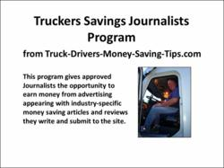 The Truckers Savings Journalists Program from Truck-Drivers-Money-Saving-Tips.com lets current and former professional truck drivers earn money by helping other truckers save money.