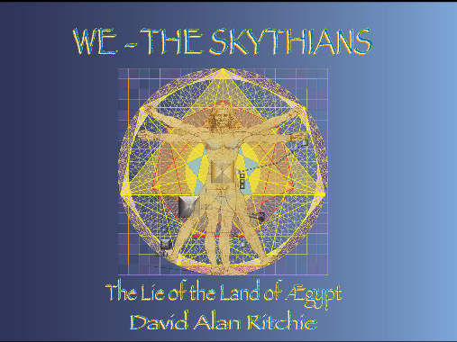 We The Skythians The Lie Of The Land Of Aegypt Quot By