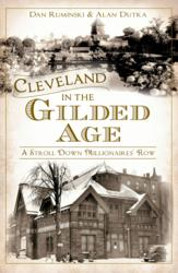 """""""Cleveland in the Gilded Age - A Stroll Down Millionaires' Row"""" features 160 pages with over 80 images, and presents Cleveland when it was the heart of industry and one of the grandest areas in the country."""