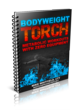 "Brand New Bodyweight Routine ""Bodyweight Torch"" Launched by Mike Whitfield"