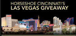 Horseshoe Casino Cincinnati is giving away an exciting trip for two to Las Vegas, Nevada.