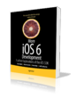 "Dig Deeper into iPhone and iPad Apps Development with ""More iOS 6..."