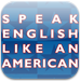 Accent Reduction and Business English Publisher Language Success Press Releases New Android App Based on Its Bestselling ESL Book, Speak English Like an American