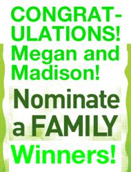 Congratulations Megan and Madison! Nominate a Family Winners!