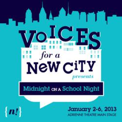 MIDNIGHT ON A SCHOOL NIGHT, an original play presented by the Voices for a New City Ensemble.