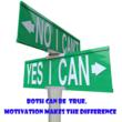 Both can be true. Motivation makes the difference.
