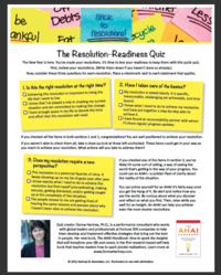 Keep New Year's resolutions with the Resolution-Readiness Quiz by Donna Hartnery, Ph.D., author of The AHA! Handbook: How to spark the insights that will transform your life and career.