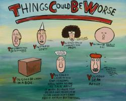 """Things Could Be Worse"" by Jim Torok (OneRiverGallery.com)"