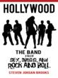 New book 'Hollywood The Band' by author Steven Jordan Brooks Returns to the Age of Rock and Roll