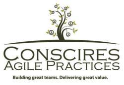 Conscires Agile Practices-Building Great Teams. Delivering Great Value.