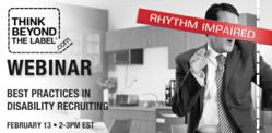 Think Beyond the Label and Brazen Careerist Host Free Webinar  for Employers Seeking to Hire Qualified Job Seekers with Disabilities