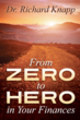 Creating Financial Heroes from Zeros; Dr. Richard Knapp Releases New Book