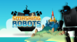 "New Update to ""Smashing Robots"" from MiniWorldGames Now Offers 200%..."