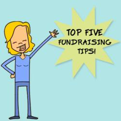 Top 5 Fundraising Tips