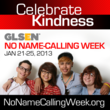 GLSEN's Annual No Name-Calling Week Set to Begin in Thousands of...