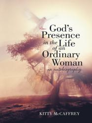 God's Presence in the Life of an Ordinary Woman, Kitty McCaffrey