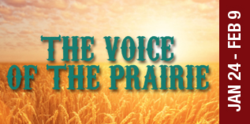 The Grand Theatre presents: Voice of the Prairie