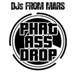 DJs From Mars - Phat Ass Drop Cover Art