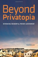 Cover Photo of Beyond Privatopia: Rethinking Residential Private Government by Prof. Evan McKenzie, JD, PHD