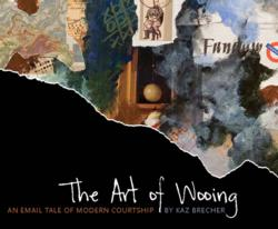 The Art of Wooing: An Email Tale of Modern Courtship Cover