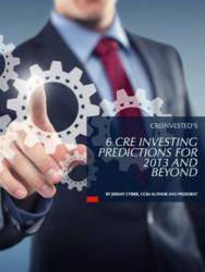 6 Commercial Real Estate Investing Predictions for 2013 and Beyond