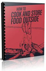How to Cook and Store Food Outside