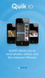 QuikIO allows you to send photos, videos and files between iPhones